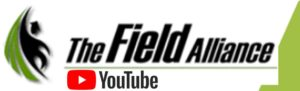 The Field Alliance YouTube Channel